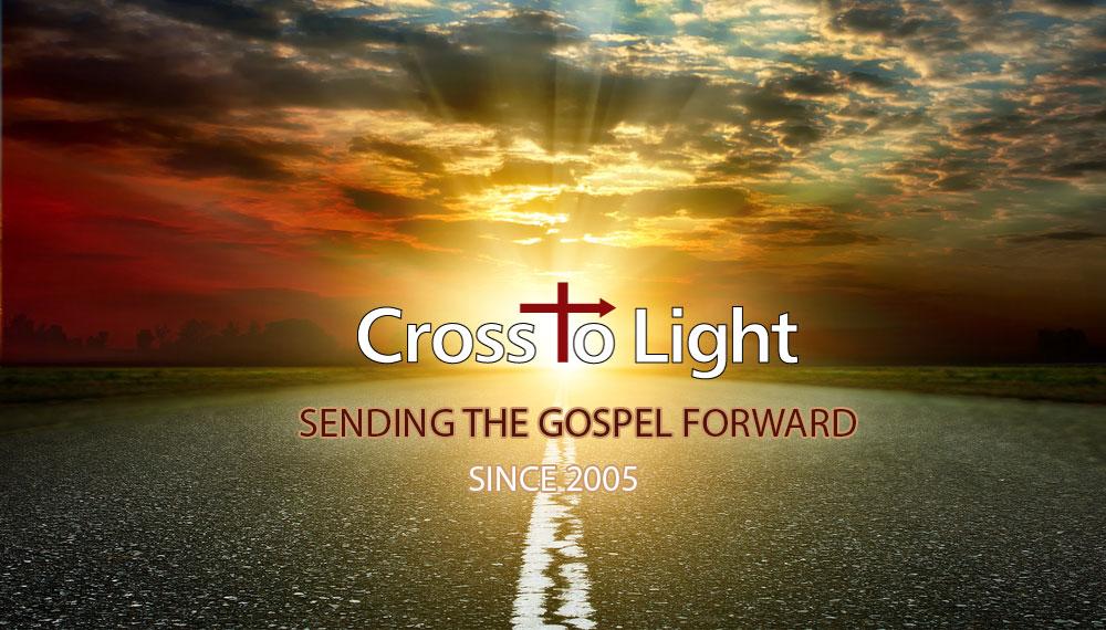 Cross to Light – Send the Gospel Forward